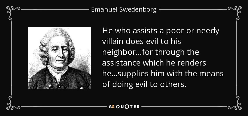Emanuel Swedenborg quote: He who assists a poor or needy