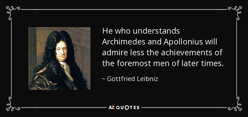 the life and mathematical achievements of archimedes He lived most of his life in his native syracuse, where he was on intimate terms  with  archimedes' many contributions to mathematics and mechanics include.