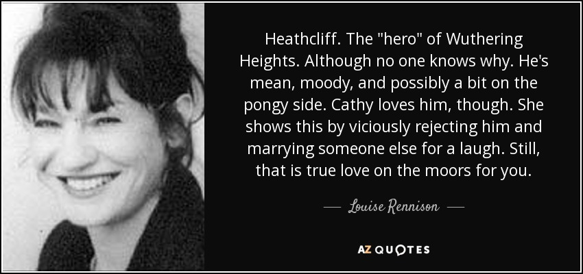 heathcliff essay Throughout wuthering heights, heathcliff's personality could be defined as dark, menacing, and brooding he is a dangerous character, with rapidly changing moods, capable of deep-seeded hatred, and incapable, it seems, of any kind of forgiveness or compromise.