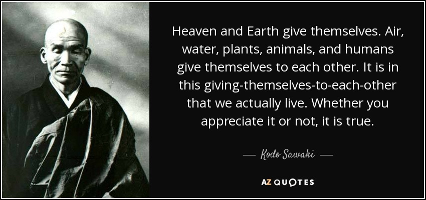Kodo Sawaki Quote Heaven And Earth Give Themselves Air Water