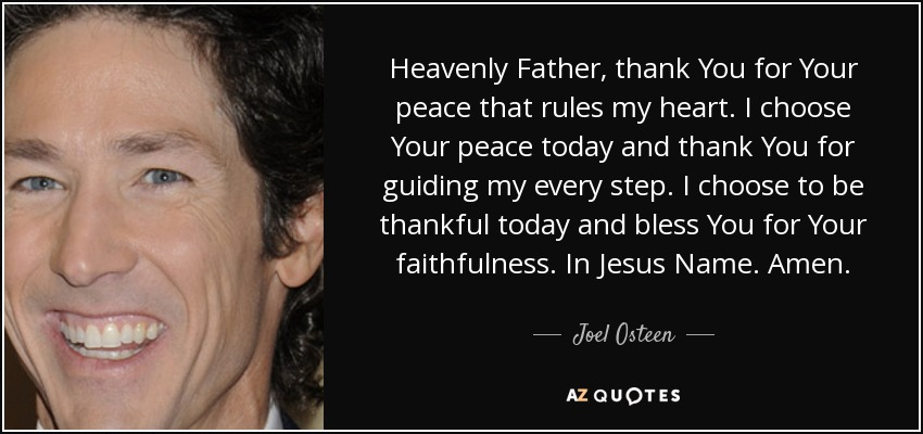 Joel Osteen Quote Heavenly Father Thank You For Your Peace That