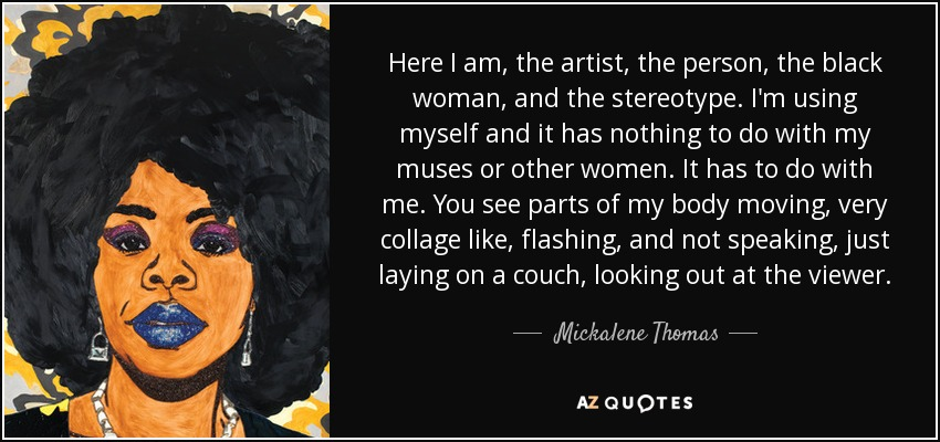 Top 11 Quotes By Mickalene Thomas A Z Quotes