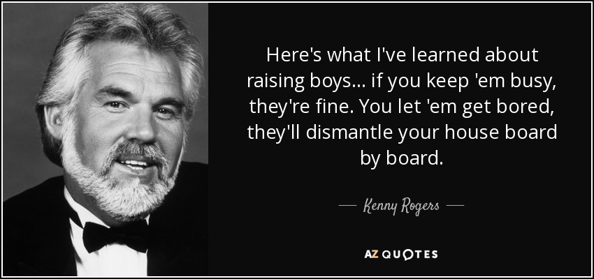 Funny Quotes About Raising Boys: Kenny Rogers Quote: Here's What I've Learned About Raising