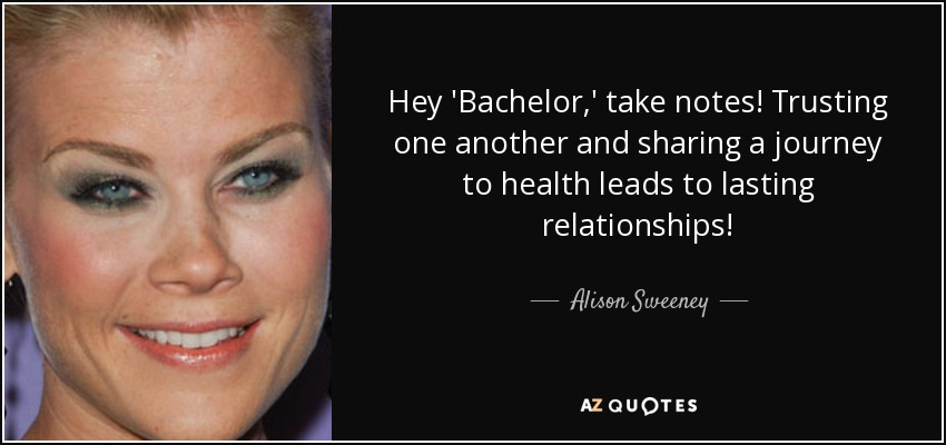 Hey 'Bachelor,' take notes! Trusting one another and sharing a journey to health leads to lasting relationships! - Alison Sweeney
