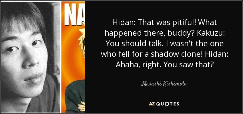 Masashi Kishimoto Quote Hidan That Was Pitiful What Happened