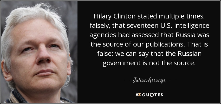 Us Agencies Quote Adorable Julian Assange Quote Hilary Clinton Stated Multiple Times