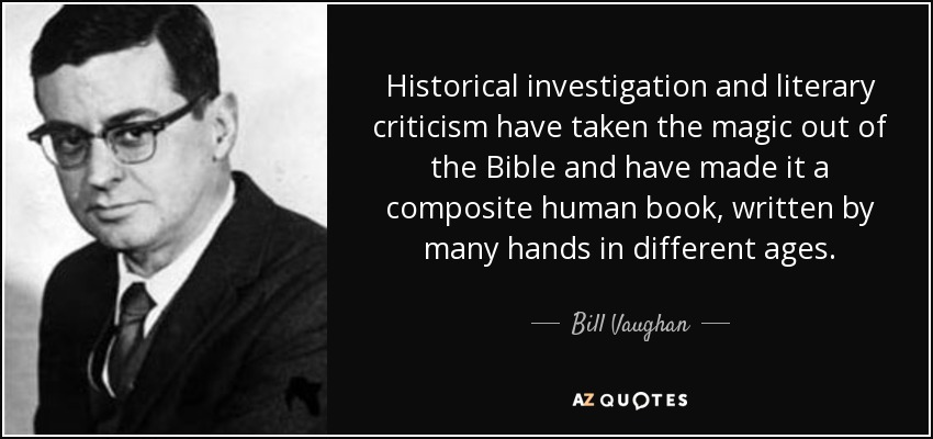 Bill Vaughan quote: Historical investigation and literary ...