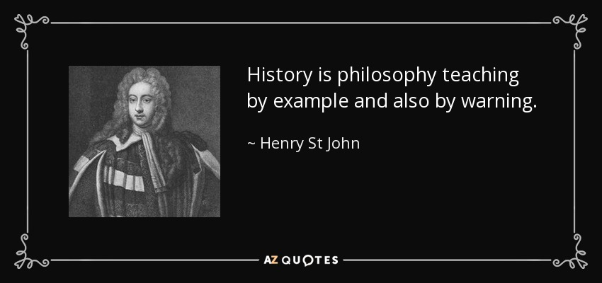 history is philosophy learned from examples Module one: history and philosophy of education section i: capstone project: writing a philosophy statement references once you have completed module one.