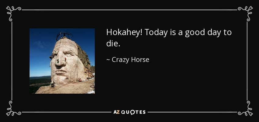 Image result for This is a good day to die! crazy horse