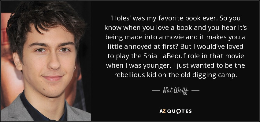 Nat Wolff quote: 'Holes' was my favorite book ever. So you know ...