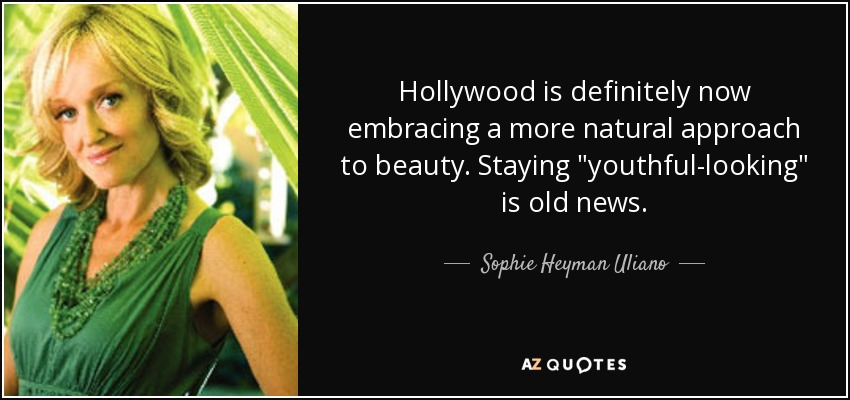Hollywood is definitely now embracing a more natural approach to beauty. Staying