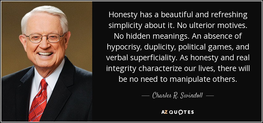 Charles R. Swindoll quote: Honesty has a beautiful and ...