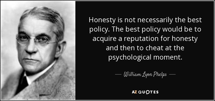 William Lyon Phelps Quote: Honesty Is Not Necessarily The