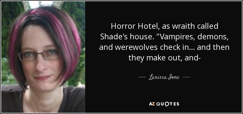 Horror Hotel, as wraith called Shade's house.