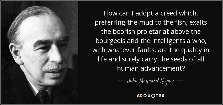 John Maynard Keynes Quote How Can I Adopt A Creed Which Preferring Enchanting Creed Quotes