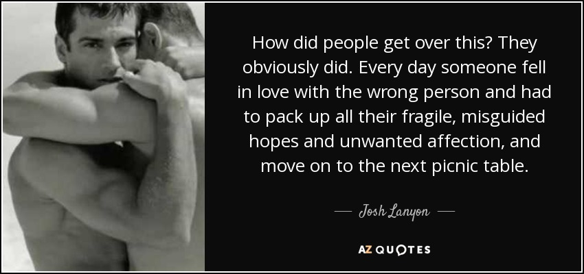 Josh Lanyon quote: How did people get over this? They ...