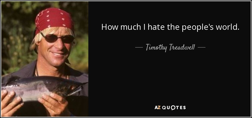 timothy treadwell behavior essay Get even a better essay we will write a custom essay sample on the troubled life of timothy treadwell topics specifically for you consumer behavior.