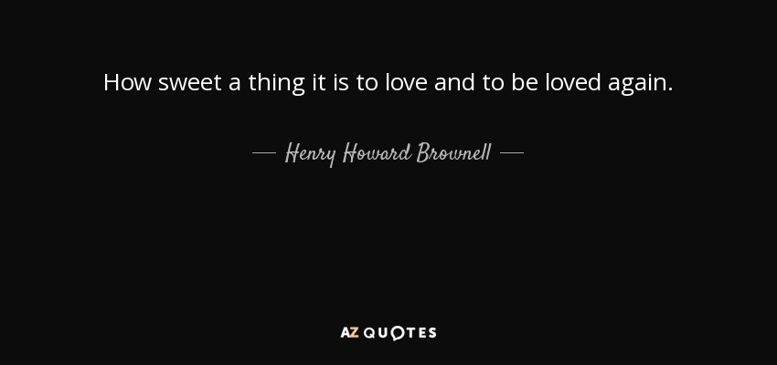 QUOTES BY HENRY HOWARD BROWNELL