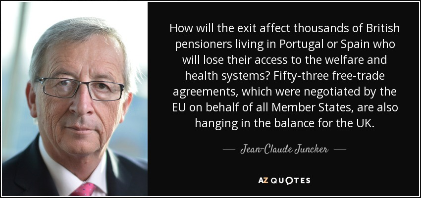 Jean Claude Juncker Quote How Will The Exit Affect Thousands Of