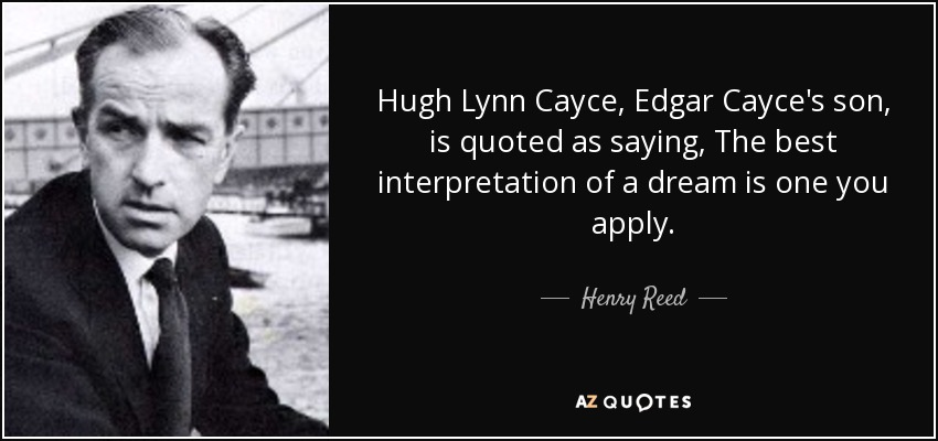 Henry Reed quote: Hugh Lynn Cayce, Edgar Cayce's son, is quoted as