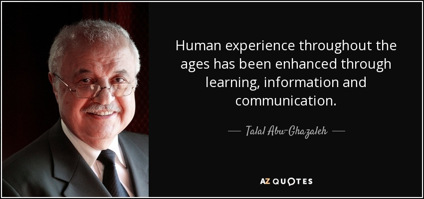 talal abu ghazaleh quote human experience throughout the ages has