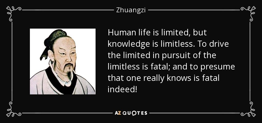Zhuangzi Quote Human Life Is Limited But Knowledge Is Limitless