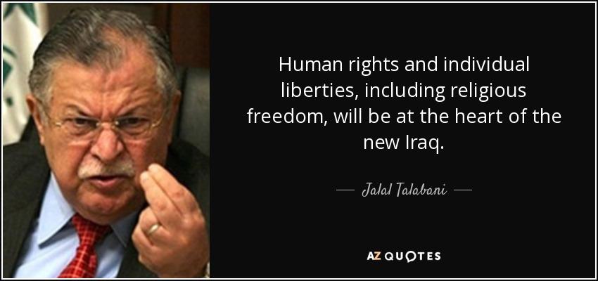 Jalal Talabani Quote Human Rights And Individual Liberties