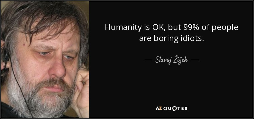quote-humanity-is-ok-but-99-of-people-ar