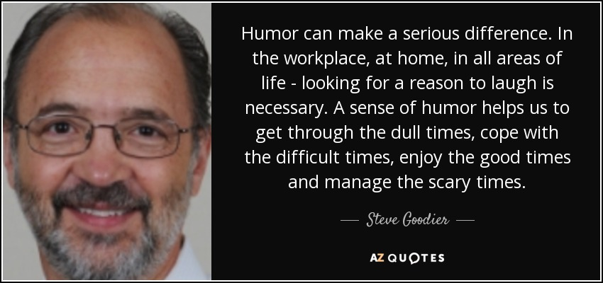 a sense of humor can make Approaches to the sense of humor: a historical review rod a martin humor and sense of humor there seems to be general agreement, among humor researchers and l.