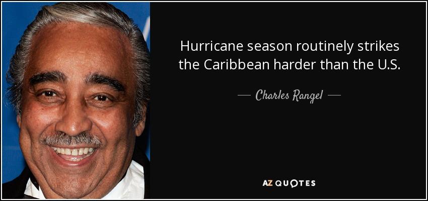 Hurricane season routinely strikes the Caribbean harder than the U.S. - Charles Rangel
