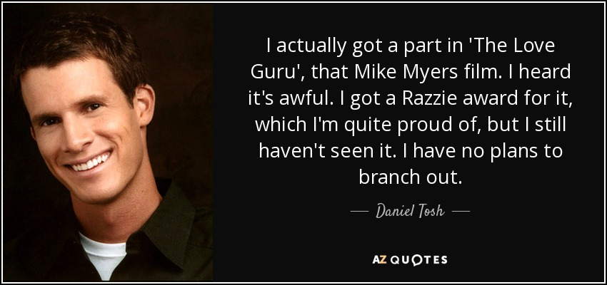 Love Guru Quotes Delectable Daniel Tosh Quote I Actually Got A Part In 'the Love Guru' That.