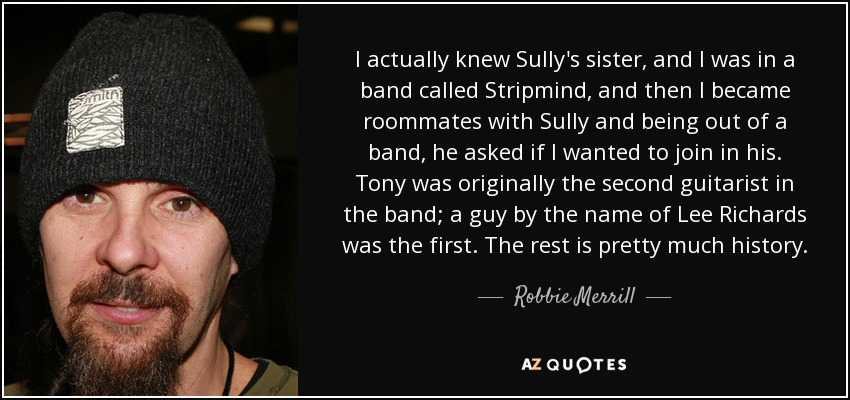 Robbie Merrill Quote I Actually Knew Sully's Sister And I Was In A Enchanting Sully Quotes