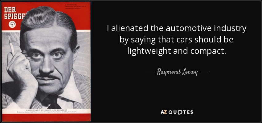 essay on raymond loewy •french-born american industrial designer • raymond loewy was an industrial designer who achieved fame for the magnitude of his design efforts across a variety of industries.
