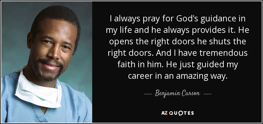 God's Guidance Quotes Gorgeous Benjamin Carson Quote I Always Pray For God's Guidance In My Life