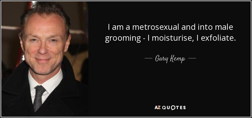 Metrosexual man quotes