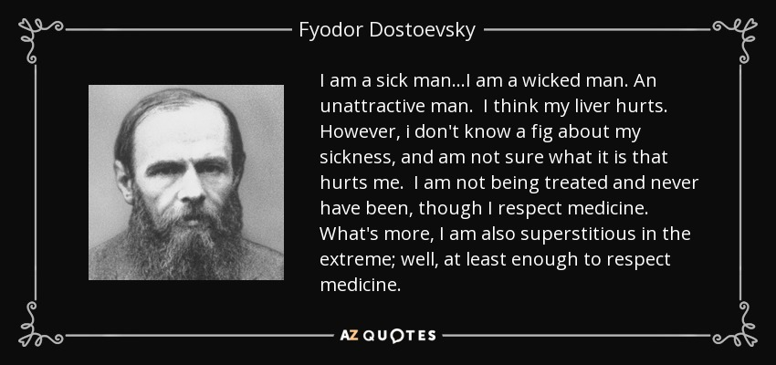 Fyodor Dostoevsky Quote I Am A Sick Mani Am A Wicked Man An