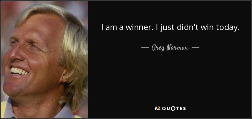 TOP 25 QUOTES BY GREG NORMAN | A-Z Quotes