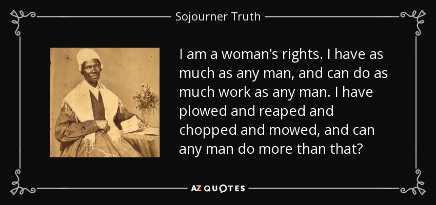 "more to sojourner truth than ain't The legacy of sojourner truth truth was best known for her impromptu speech on racial inequalities ""ain't i a woman of the more than 1,900."