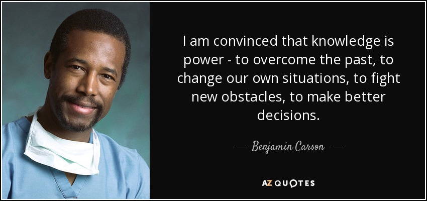 Benjamin Carson Quote I Am Convinced That Knowledge Is Power To Extraordinary Knowledge Is Power Quote
