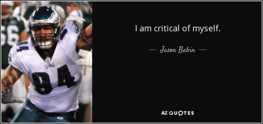 I am critical of myself. - Jason Babin