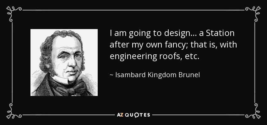 TOP 6 QUOTES BY ISAMBARD KINGDOM BRUNEL