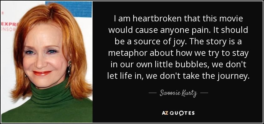Swoosie Kurtz Quote I Am Heartbroken That This Movie Would Cause