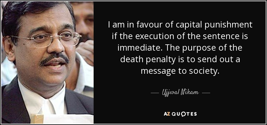 Quotes About The Death Penalty Stunning Ujjwal Nikam Quote I Am In Favour Of Capital Punishment If The