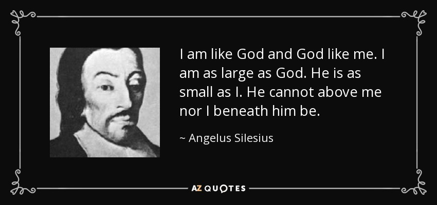 Black Like Me Quotes Prepossessing Angelus Silesius Quote I Am Like God And God Like Mei Am.