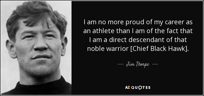 Jim Thorpe Quote I Am No More Proud Of My Career As An