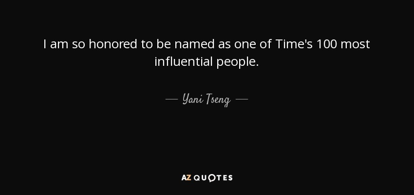I am so honored to be named as one of Time's 100 most influential people. - Yani Tseng
