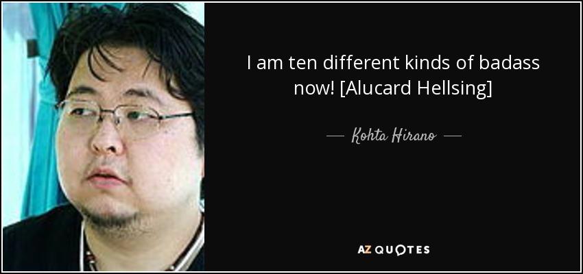 I am ten different kinds of badass now! [Alucard Hellsing] - Kohta Hirano