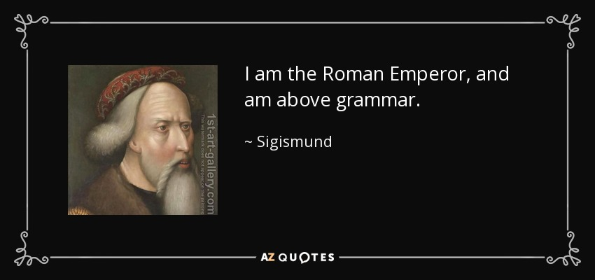 QUOTES BY SIGISMUND, HOLY ROMA...