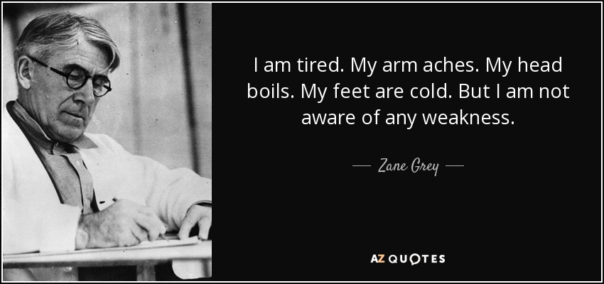 Feet Tired Quotes: 40 QUOTES BY ZANE GREY [PAGE - 2]