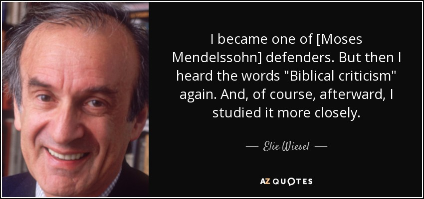 I became one of [Moses Mendelssohn] defenders. But then I heard the words